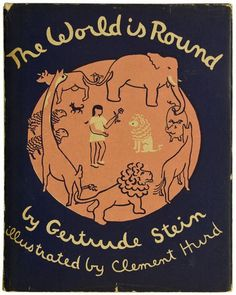 """""""The World Is Round"""", Gertrude Stein (illustrated by Clement Hurd) 1939"""