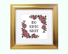 DO EPIC SHIT while you stitch this subversive cross stitch pattern! The garden roses drag you in thinking its a traditional cross stitch then...BAM!