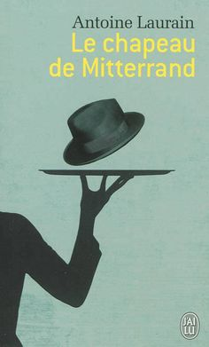 Le chapeau de Mitterrand: 1986 - the French president forgets his hat in a bar in Paris. It is found and radically changes the life of its new owner, until.... a very nice book full of well-known names and events of the era.