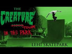 The Creature Video Tour: In The Park @ Lehi Skatepark – Creature Skateboards: Source: Creature Skateboards