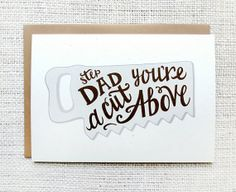 Stepdad You're a Cut Above  - Hand Lettered Father's Day Card by Hennel Paper Co.