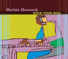 Herbie Hancock Rock Your Soul