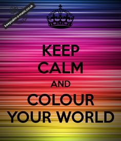 keep calm and colour your world keep calm carry on frases inspirate insp Keep Calm Carry On, Stay Calm, Keep Calm And Love, Frases Keep Calm, Keep Calm Quotes, Me Quotes, Funny Quotes, Keep Calm Wallpaper, Keep Calm Pictures