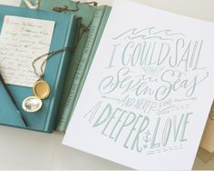 I could sail the seven seas and never find a deeper love lindsay letters art prints