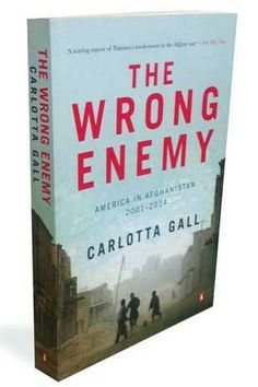 The Wrong Enemy—America in #Afghanistan by Carlotta Gall