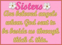 Birthday My Sister Quotes Photos. Posters, Prints and Wallpapers Birthday My Sister Quotes Love My Sister, Best Sister, To My Daughter, Sister Sister, Soul Sisters, Little Sisters, Three Sisters, My Sister Quotes, Sister Humor