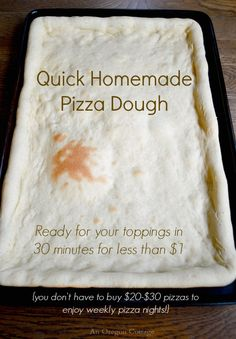A quick homemade pizza dough that is ready for toppings in less than 30 minutes and costs less than a dollar!
