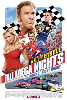 Talladega Nights: The Ballad of Ricky Bobby (This is the funniest film I've seen in ages)
