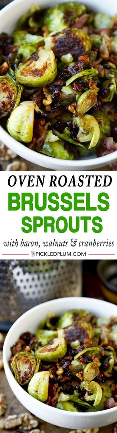 Oven roasted Brussels sprouts with bacon, cranberries and walnuts - Pickled Plum