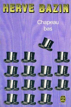 Chapeau bas, published by Le Livre de Poche, Paris, 1971. Design: Atelier Pierre Faucheux Herve, Design, Letters, Books To Read, Hat, Stockings, Atelier