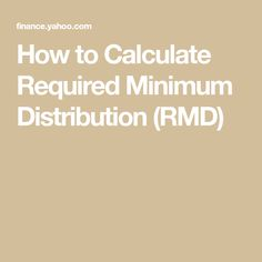 How to Calculate Required Minimum Distribution (RMD)