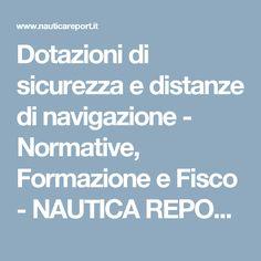 Dotazioni di sicurezza e distanze di navigazione - Normative, Formazione e Fisco - NAUTICA REPORT