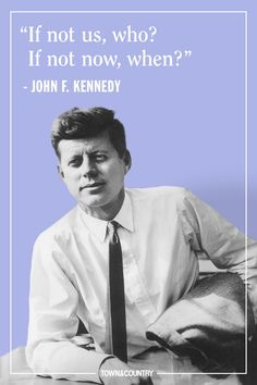 12 JFK Quotes That Prove His Wisdom is as Legendary as His Presidency jfk Anführungszeichen Jfk Quotes, Kennedy Quotes, Senior Quotes, Wisdom Quotes, Quotes To Live By, 2015 Quotes, Pain Quotes, Change Quotes, True Quotes