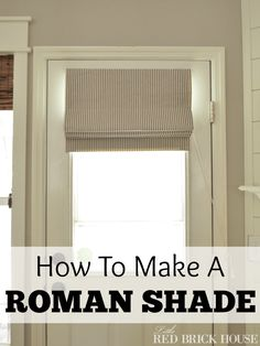 How to Make A Functioning Roman Shade Little Red Brick House Home Projects, Home Crafts, Diy Home Decor, Sewing Projects, Window Coverings, Window Treatments, My Living Room, Living Room Decor, Dining Room