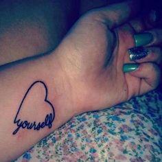 Love Yourself - Tattoo Tasteful Tattoos, Small Tattoos, Cool Tattoos, Tatoos, Piercing Tattoo, I Tattoo, Piercings, Tattoo Cake, Tattoo Pics