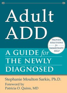 Adult ADD, A Guide for the Newly Diagnosed