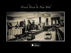 French Touch In New-York Discover my iBook  https://itunes.apple.com/fr/book/french-touch-in-new-york/id1047346125?mt=13