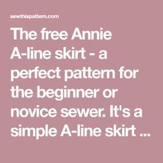 The free Annie A-line skirt - a perfect pattern for the beginner or novice sewer. It's a simple A-line skirt with a back zipper and an easy faced waistline.