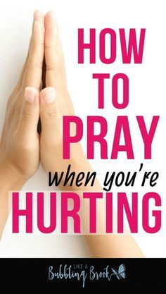 How to pray when you're hurting. Great prayer prompt for when it's hard to pray during a rough season! Bible verses to meditate on, too!