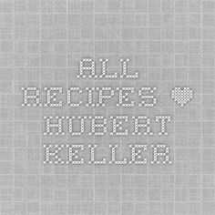 All Recipes • Hubert Keller