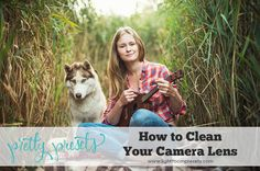 How to Clean Your Camera Lens. Pretty Presets for Lightroom.