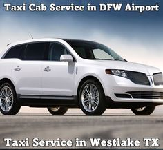Taxi Limo in Westlake TX benefit in DFW Airport or love field air terminal recommend calling us for more data on corporate rates and rebates  #Phone No: (214) 434 6500 #Email ID: ataxidfwlimo@gmail.com   @ http://www.ataxidfwlimo.com/