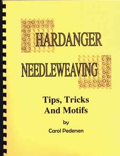 This book is an incredible resource for designing and stitching the needleweaving portion of Hardanger embroidery.  This spiral bound 39-page book contains detailed instructions on how to weave seven designs such as a butterfly, angel, truck and violet along with tips and tricks to make your stitching more enjoyable.
