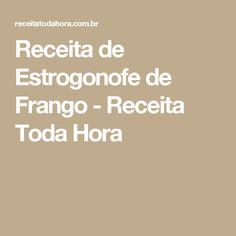 Receita de Estrogonofe de Frango - Receita Toda Hora