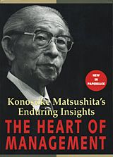 PHP Institute, Inc. | Konosuke Matsushita | How did Konosuke Matsushita concretely deal with the full range of functional areas and concepts of corporate management, including basic management principles, organization, product development, production, sales, accounting, and personnel?