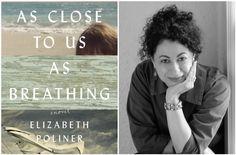 """As Close to Us as Breathing: A Novel,"" by Elizabeth Poliner. (Sandy Kavalier/Lee Boudreaux Books)"