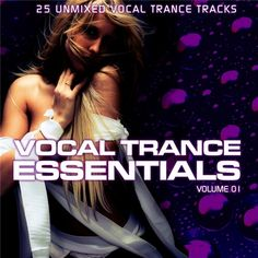 Vocal Trance Essentials Vol 1 House Music, Music Is Life, Music Party, Home Free, Trance, My Life, Essentials, Trance Music