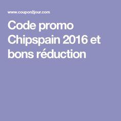 Code promo Chipspain 2016 et bons réduction