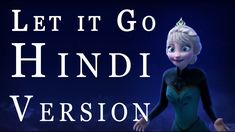 Let it Go (Frozen) - Hindi Version Let It Go Song, Let It Be, Mewtwo Strikes Back, Frozen Songs, Learn Hindi, Indian Hindi, India Culture, The Beautiful Country, Story Time