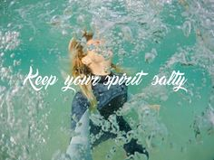 Keep your spirit salty