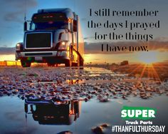 #ThankfulThursday #Trucks #Truckin #TruckLife www.supertruckparts.com