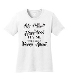 Look at this #zulilyfind! White & Black 'Harmless Pitbull' Tee #zulilyfinds