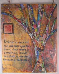 Tree with family photos. Mixed Media Original - The Believe Tree - 8 X 10 Canvas Board - Believe In Yourself - Paper Collage Mixed Media Canvas, Mixed Media Collage, Collage Art, Altered Canvas, Mix Media, Art Journal Pages, Art Journals, Pop Art Bilder, Recycling