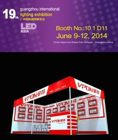 Booth Number: Hall 10.1D11 9-12 June 2014(Monday to Thursday) VPON ELECTRIC is attending the 19th Guangzhou International Lighting Exhibition.