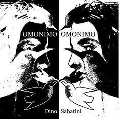 Dino Sabatini will release a new album titled Omonimo in April 2016 via Outis music