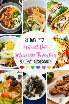 These Healthy Instant Pot Mexican Favorites are perfect for the 21 Day Fix and the 80 Day Obsession!