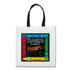 Teaching is a work of heART Bag. Look for more items in my store.  Designs by DonnaSiggy. (Donna Siegrist)