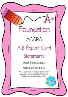 A-E Report Card comments for Foundation Level that align with the Australian Curriculum Achievement Statements for English, Maths, Science, History and Geography Teaching Time, Teaching Science, Teaching Resources, Teaching Ideas, Teacher Organisation, Organised Teacher, Parent Teacher Interviews, Student Self Evaluation, Bachelor Of Education