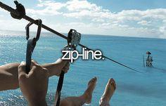 bucket list: zip-line.