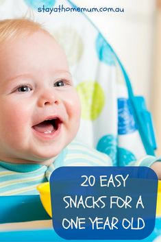 20 Easy Snacks for a One Year Old Via Stay at Home Mum.com
