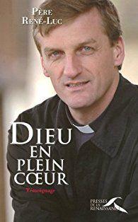 Dieu en plein coeur par Père René-Luc