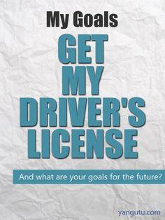 It's My Goal: Get my driver's license #goals, #personal, #bestofpinterest, https://apps.facebook.com/yangutu