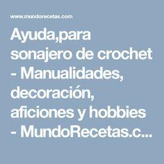 Ayuda,para sonajero de crochet - Manualidades, decoración,  aficiones y hobbies - MundoRecetas.com