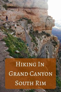 Hiking In Grand Canyon South Rim – Our Wanders Tips for Hiking at the Grand Canyon South Rim. This definitely goes on your Arizona travel list. Grand Canyon Vacation, Grand Canyon Camping, Grand Canyon South Rim, Grand Canyon National Park, Canyon Park, Canyon Road, Tucson, Arizona Travel, Arizona Trip