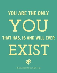 """""""You are the only YOU that has, is, and will ever exist."""" #30DaysOfOriginality"""