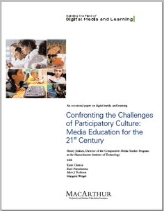 Confronting the Challenges of Participatory Culture : Media Education for the 21st Century / @macfound | The Needed Skills in the New Media Culture | Enabling Participation | Why We Should Teach Media Literacy | What Should We Teach? Rethingking Literacy | Core Media Literacy Skills | Who Should Respond? A Systemic Approach to Media Education | The Challenge Ahead : Ensuring that All Benefit from the Expanding Media Landscape | #socialearning #readyfortransliteracy #readytolearn